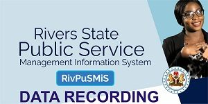 Rivers State Public Service Management Information System 2018-2019