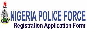 Nigerian Police Force Registration Application Form 2018