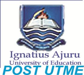 2018 Ignatus Ajuru University of Education Post UTME Screening